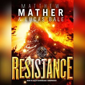 Resistance: Book Three of Nomad, Matthew Mather; Lucas  Bale