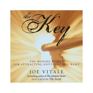 The Key: The Missing Secret for Attracting Anything You Want, Joe Vitale