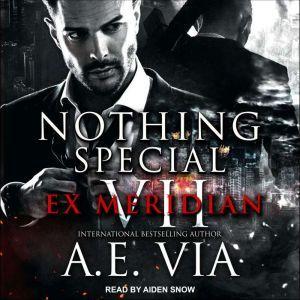 Nothing Special VII: EX Meridian, A.E. Via