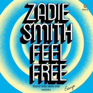 Feel Free: Essays, Zadie Smith