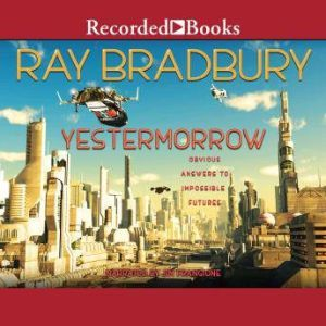 Yestermorrow, Ray Bradbury