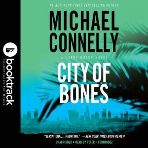City of Bones: Booktrack Edition, Michael Connelly