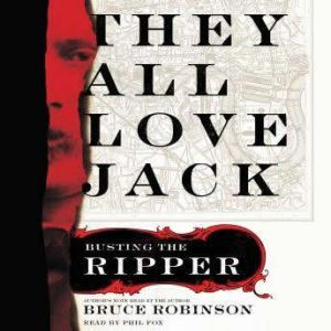 They All Love Jack Busting the Ripper, Bruce Robinson