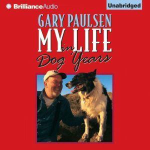 My Life in Dog Years, Gary Paulsen