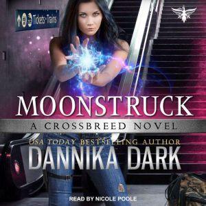 Moonstruck, Dannika Dark