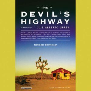 The Devil's Highway A True Story, Luis Alberto Urrea