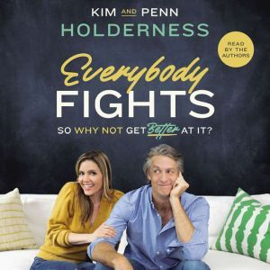 Everybody Fights So Why Not Get Better at It?, Kim Holderness
