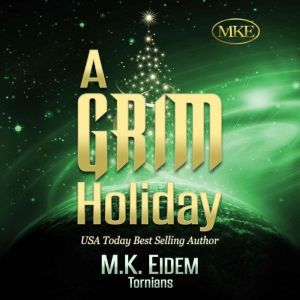 A Grim Holiday, M.K. Eidem