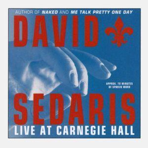 David Sedaris Live at Carnegie Hall, David Sedaris