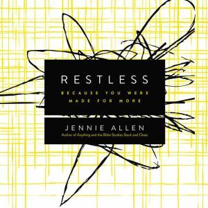 Restless: Because You Were Made for More, Jennie Allen