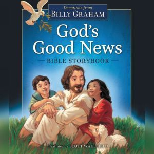 God's Good News Bible Storybook, Billy Graham