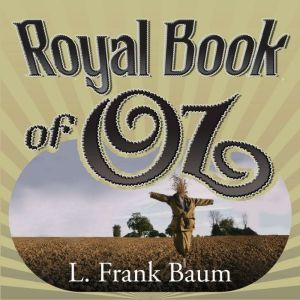 Royal Book of Oz, L. Frank Baum
