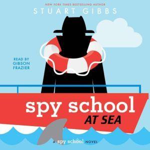 Spy School at Sea, Stuart Gibbs