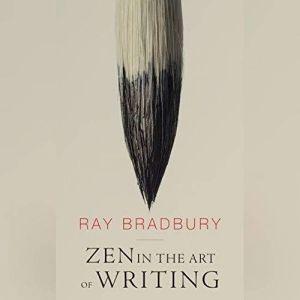 Zen in the Art of Writing, Ray Bradbury
