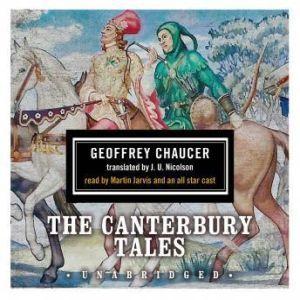 The Canterbury Tales, Geoffrey Chaucer; Translated by J. U. Nicolson
