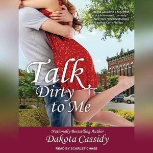 Talk Dirty to Me, Dakota Cassidy