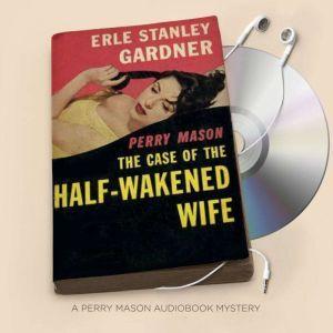 The Case of the Half-Wakened Wife, Erle Stanley Gardner