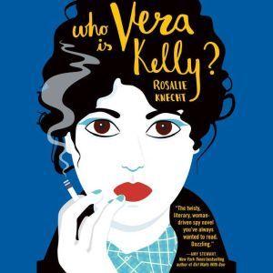 Who Is Vera Kelly?, Rosalie Knecht