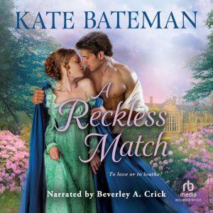 A Reckless Match, Kate Bateman