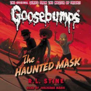 Classic Goosebumps: The Haunted Mask, R.L. Stine