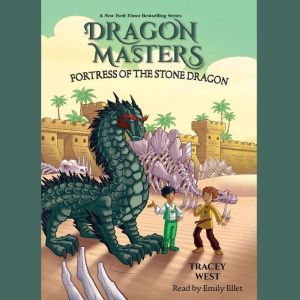 Fortress of the Stone Dragon: A Branches Book (Dragon Masters #17) (Unabridged edition), Tracey West