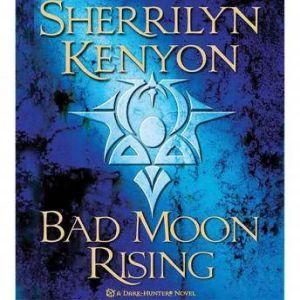 Bad Moon Rising: A Dark-Hunter Novel, Sherrilyn Kenyon