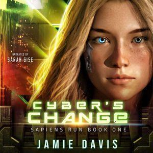 Cyber's Change: Sapiens Run Book 0ne, Jamie Davis