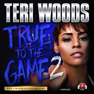 True to the Game II, Teri Woods