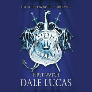 The Fifth Ward: First Watch, Dale Lucas