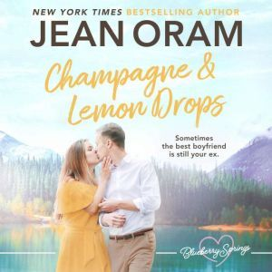 Champagne and Lemon Drops: A Blueberry Springs Sweet Romance, Jean Oram