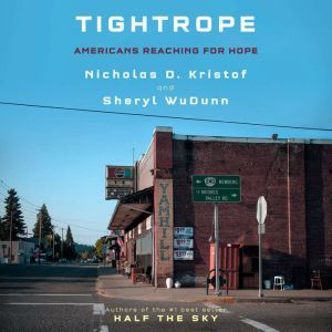 Tightrope Americans Reaching for Hope, Nicholas D. Kristof