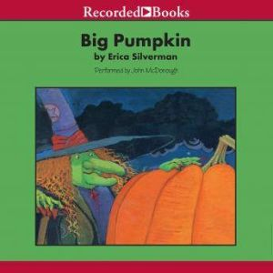 Big Pumpkin, Erica Silverman