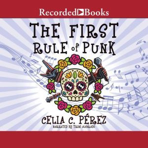 The First Rule of Punk, Celia C. Perez