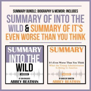 Summary Bundle: Biography & Memoir: Includes Summary of Into the Wild & Summary of It's Even Worse Than You Think, Abbey Beathan