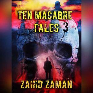 TEN MACABRE TALES VOL 3, Zahid Zaman