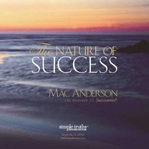 Nature of Success, Mac Anderson
