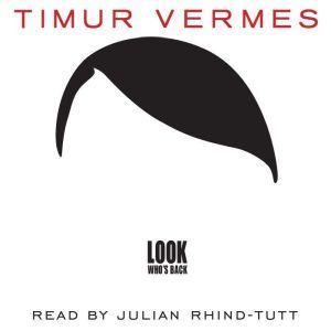Look Who's Back, Timur Vermes