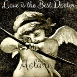 Love is the Best Doctor, Moliere
