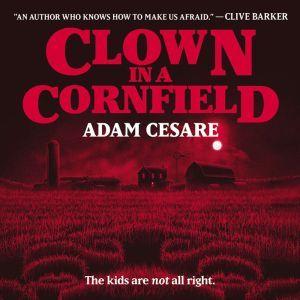 Clown in a Cornfield, Adam Cesare