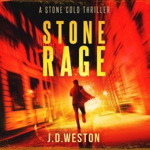 Stone Rage: A Stone Cold Thriller, J.D.Weston