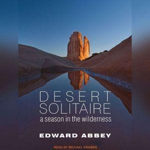 Desert Solitaire: A Season in the Wilderness, Edward Abbey
