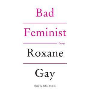 Bad Feminist Essays, Roxane Gay