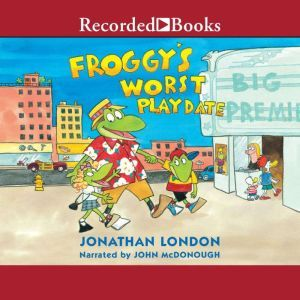 Froggy's Worst Playdate, Jonathan London