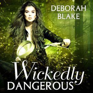Wickedly Dangerous, Deborah Blake