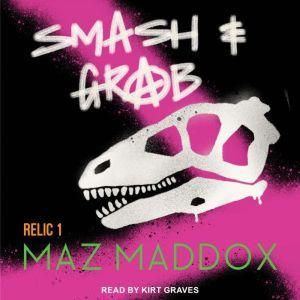 Smash & Grab, Maz Maddox