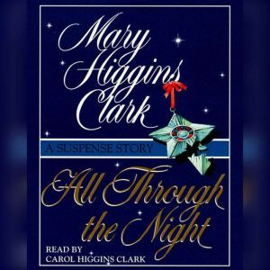 All Through The Night: A Suspense Story, Mary Higgins Clark