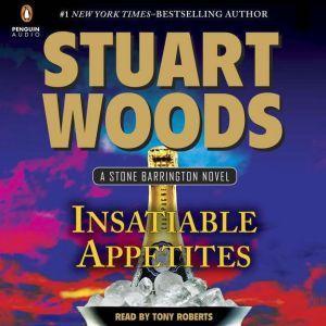 Insatiable Appetites, Stuart Woods
