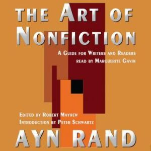 The Art of Nonfiction A Guide for Writers and Readers, Ayn Rand