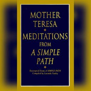 Meditations from A Simple Path, Mother Teresa