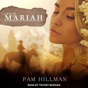 Claiming Mariah, Pam Hillman